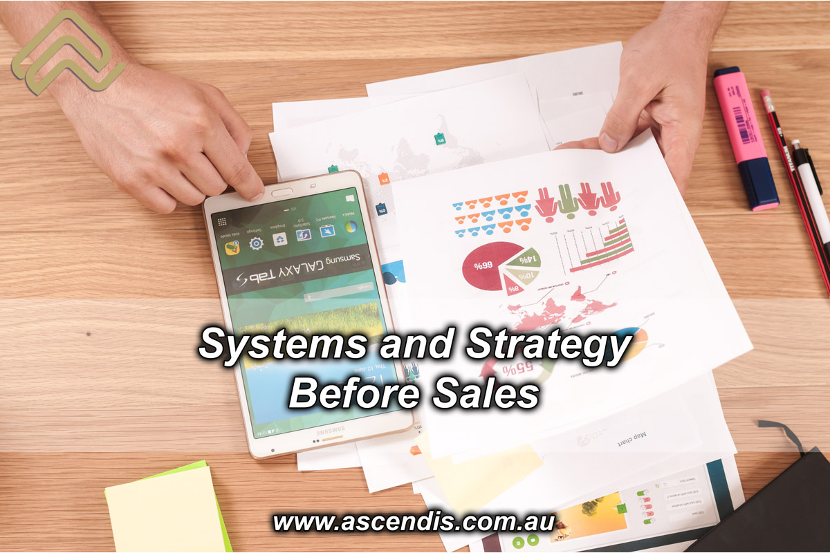 Systems and Strategy Before Sales