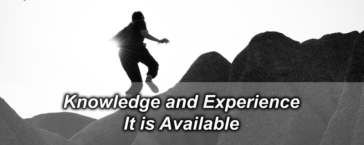 Knowledge and Experience. It Is Available.
